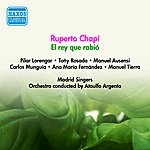 Ataulfo Argenta Chapi, R.: Rey Que Rabio (El) [Zarzuela] (Lorengar, Rosado, Munguia, Argenta) (1955)