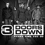 3 Doors Down Every Time You Go