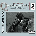 B.B. King Everyday I Have The Blues Vol 3