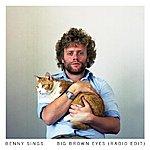 Benny Sings Big Brown Eyes (Radio Edit)