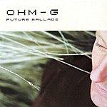 Ohm-G Future Ballads