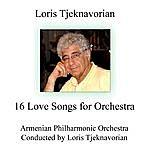Loris Tjeknavorian 16 Love Songs For Orchestra