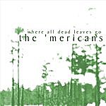 The 'Mericans Where All Dead Leaves Go
