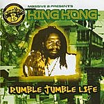 King Kong Rumble Jumble Life