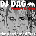 DJ Dag Partners In Crime (The Unreleased Trax)