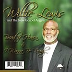 Willie Lewis Bread Of Heaven & I Wanna Be Ready