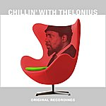 Thelonious Monk Chillin' With Thelonious
