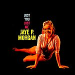 Jaye P. Morgan Just You, Just Me