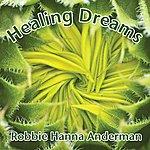 Robbie Hanna Anderman Healing Dreams