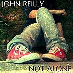 John Reilly Not Alone (Radio Edit)