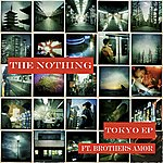 The Nothing Tokyo Ep