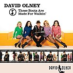 David Olney These Boots Are Made For Walkin' - Single