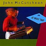 John McCutcheon Live At Wolf Trap