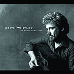 Keith Whitley Sad Songs And Waltzes