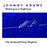 Johnny Adams Walking On A Tightrope - The Songs Of Percy Mayfield
