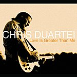 Chris Duarte Group Love Is Greater Than Me