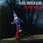 Carol Noonan Band The Only Witness