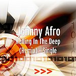 Johnny Afro Rolling In The Deep (Remix) - Single