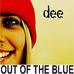 Dee Out Of The Blue