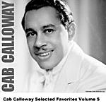 Cab Calloway Cab Calloway Selected Favorites, Vol. 5