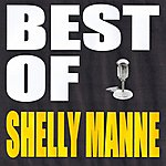Shelly Manne Best Of Shelly Manne