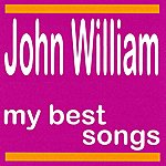 John William My Best Songs - John William