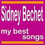 Sidney Bechet My Best Songs - Sidney Bechet
