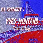 Yves Montand So Frenchy : Yves Montand (C'est Si Bon)