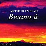 Arthur Lyman Bwana Á