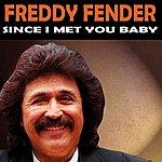 Freddy Fender Since I Met You Baby