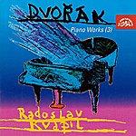 Radoslav Kvapil Dvořák: Piano Works III