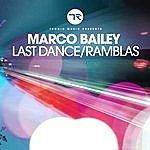Marco Bailey Last Dance / Ramblas