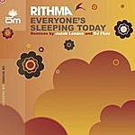Rithma Everyone's Sleeping Today