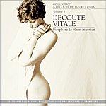 André Garceau A L'écoute De Votre Corps, Vol. 9 : L'écoute Vitale (Biosphère & Harmonisation)