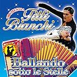 Orchestra Titti Bianchi Ballando Sotto Le Stelle, Vol. 1