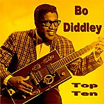Bo Diddley Bo Diddley Top Ten