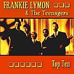 Frankie Lymon & The Teenagers Frankie Lymon & The Teenagers Top Ten