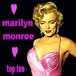 Marilyn Monroe Marilyn Monroe Top Ten