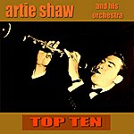 Artie Shaw Artie Shaw Top Ten