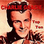 Charlie Gracie Charlie Gracie Top Ten