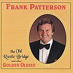 Frank Patterson The Old Rustic Bridge And Other Golden Oldies