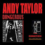 Andy Taylor Dangerous - Extended Remastered