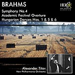 Alexander Titov Brahms (Symphony No. 4 / Academic Festival Overture / Hungarian Dances Nos. 1 & 5 & 6)