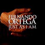 Fernando Ortega Just As I Am