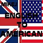 Mike J English To American - Single