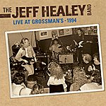 The Jeff Healey Band Live At Grossman's - 1994