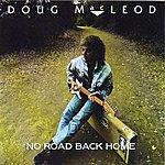 Doug MacLeod No Road Back Home