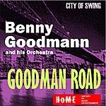 Benny Goodman & His Orchestra Goodman Road