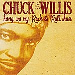 Chuck Willis Hang Up My Rock &Amp; Roll Shoes