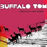 Buffalo Tom The Kids Just Sleep